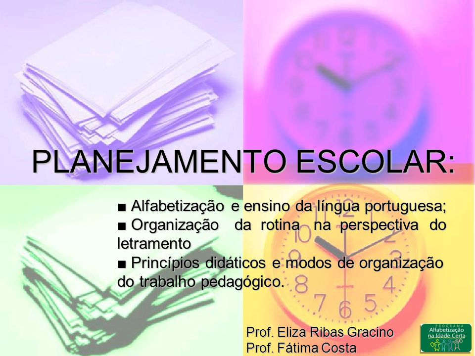 PLANEJAMENTO ESCOLAR:. ■ Alfabetização e ensino da língua portuguesa;