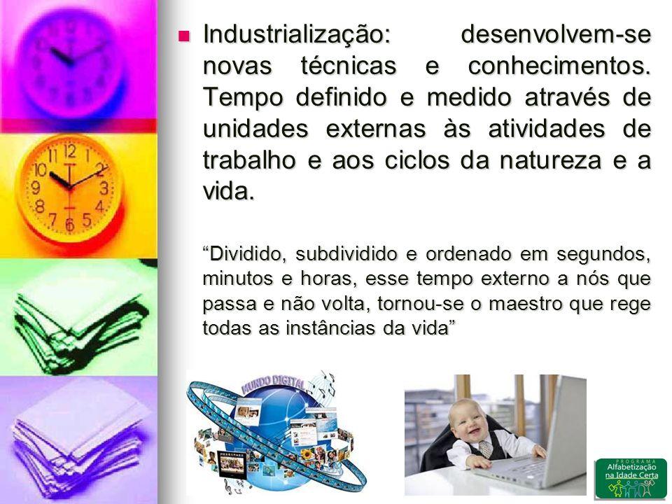 Industrialização: desenvolvem-se novas técnicas e conhecimentos