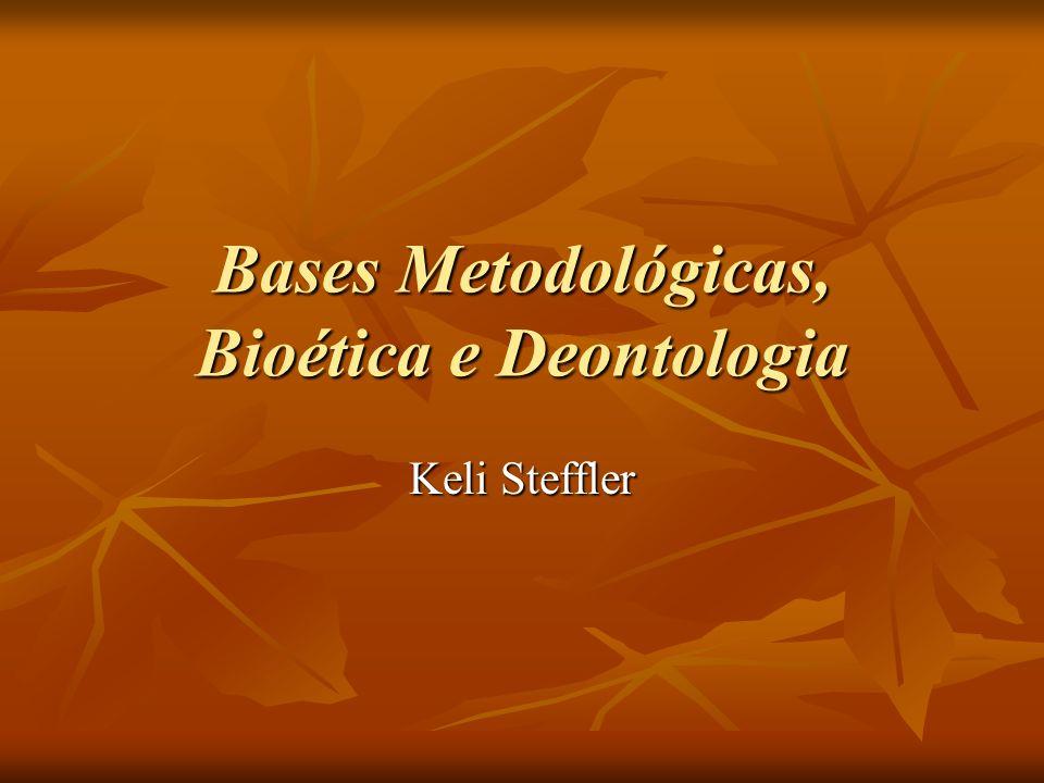Bases Metodológicas, Bioética e Deontologia