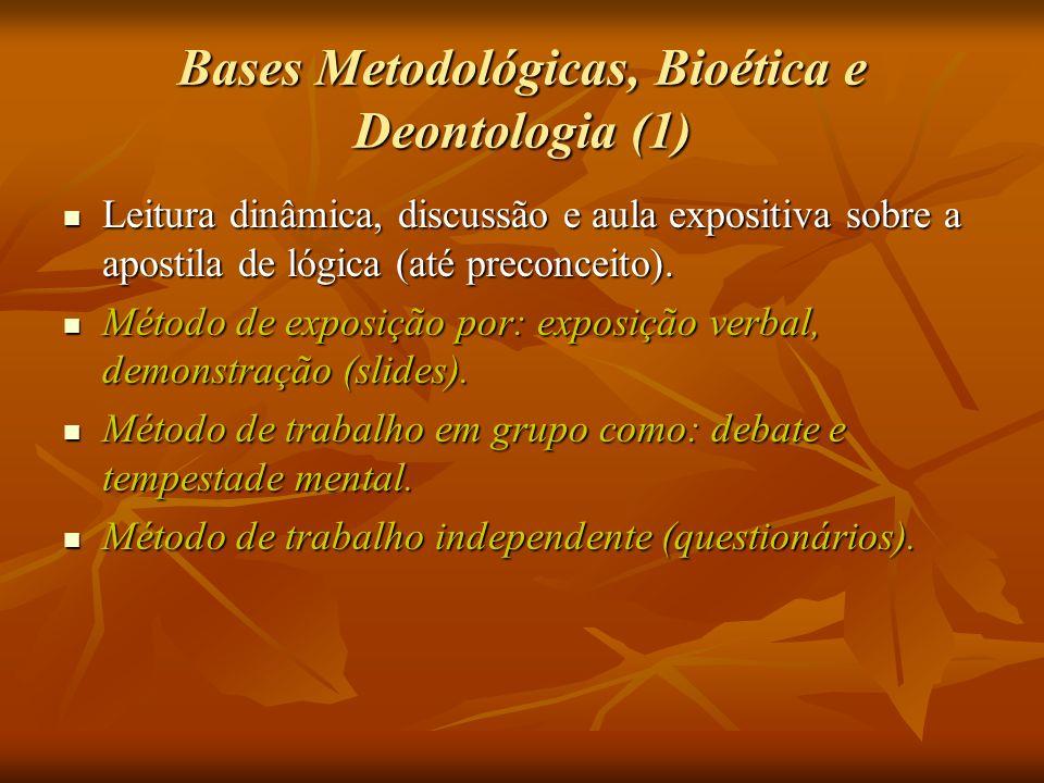Bases Metodológicas, Bioética e Deontologia (1)