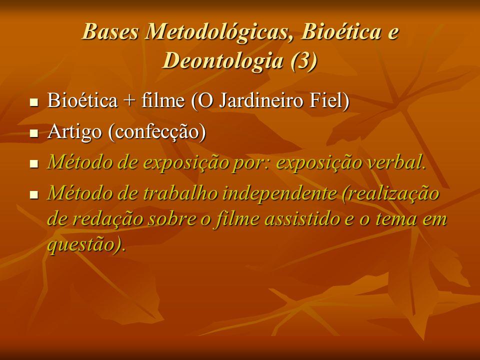 Bases Metodológicas, Bioética e Deontologia (3)