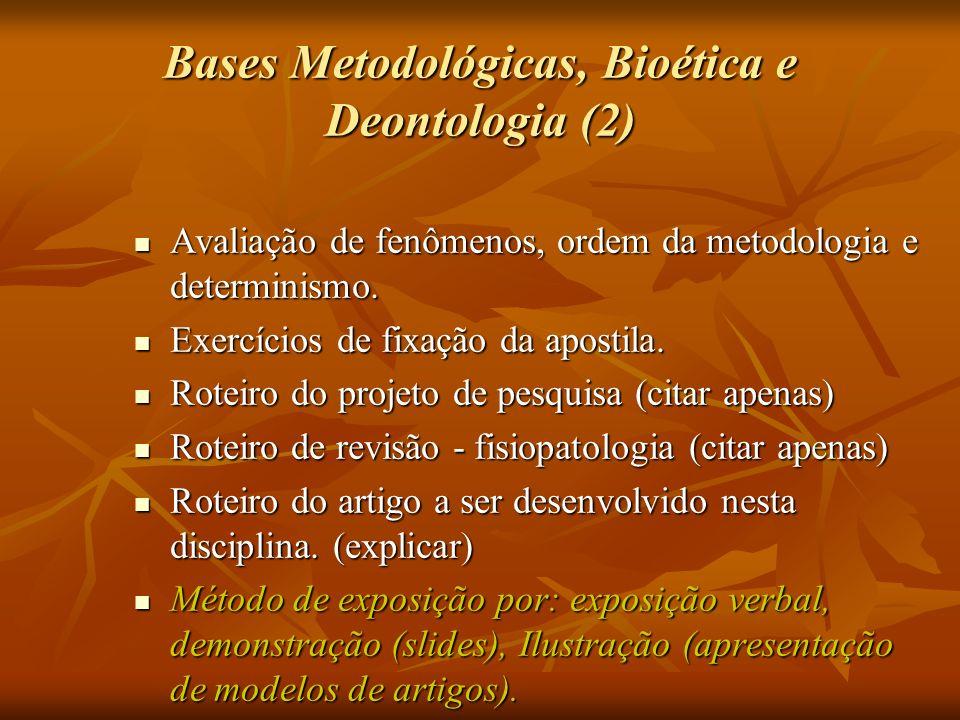 Bases Metodológicas, Bioética e Deontologia (2)