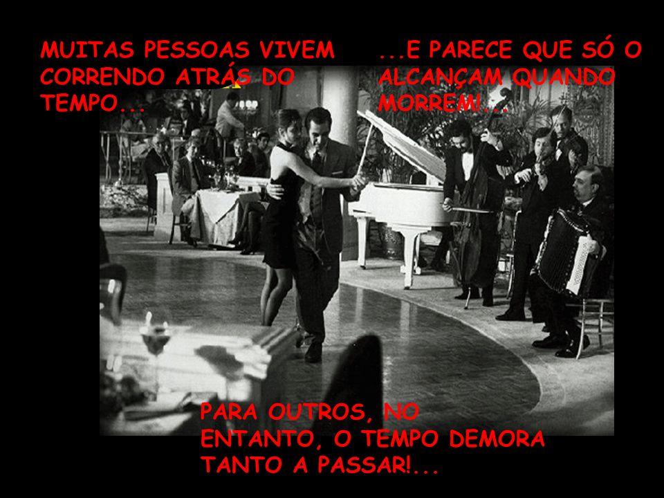 MUITAS PESSOAS VIVEM CORRENDO ATRÁS DO TEMPO...