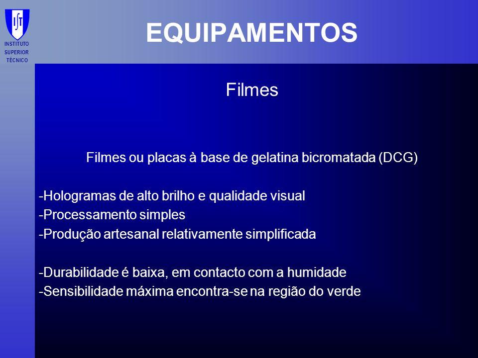 Filmes ou placas à base de gelatina bicromatada (DCG)