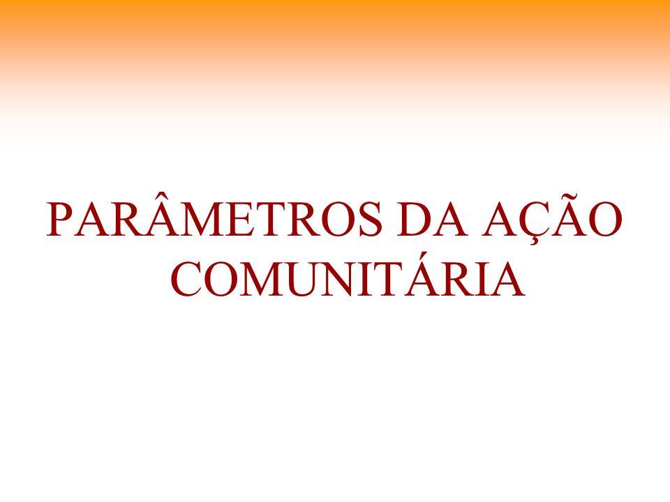 PARÂMETROS DA AÇÃO COMUNITÁRIA