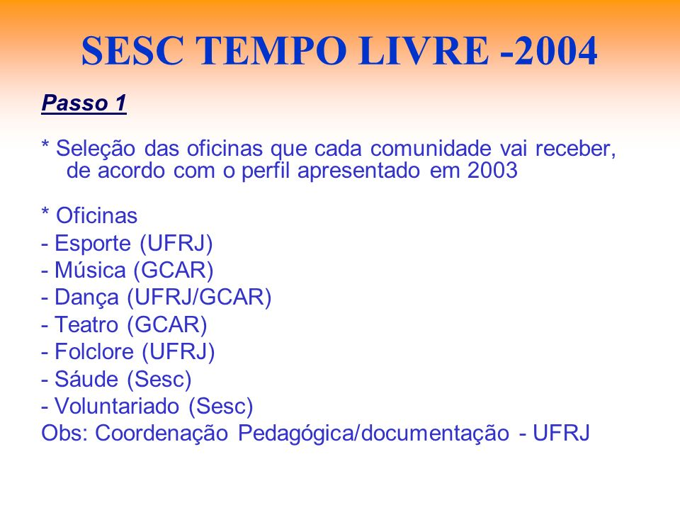 SESC TEMPO LIVRE -2004 Passo 1