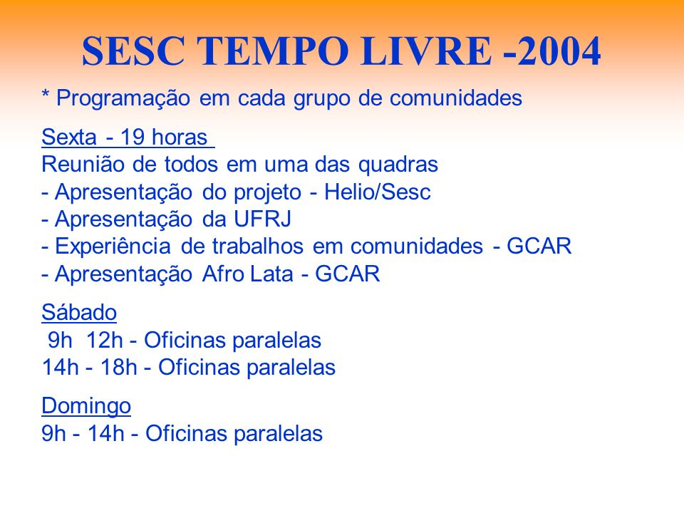 SESC TEMPO LIVRE -2004 * Programação em cada grupo de comunidades