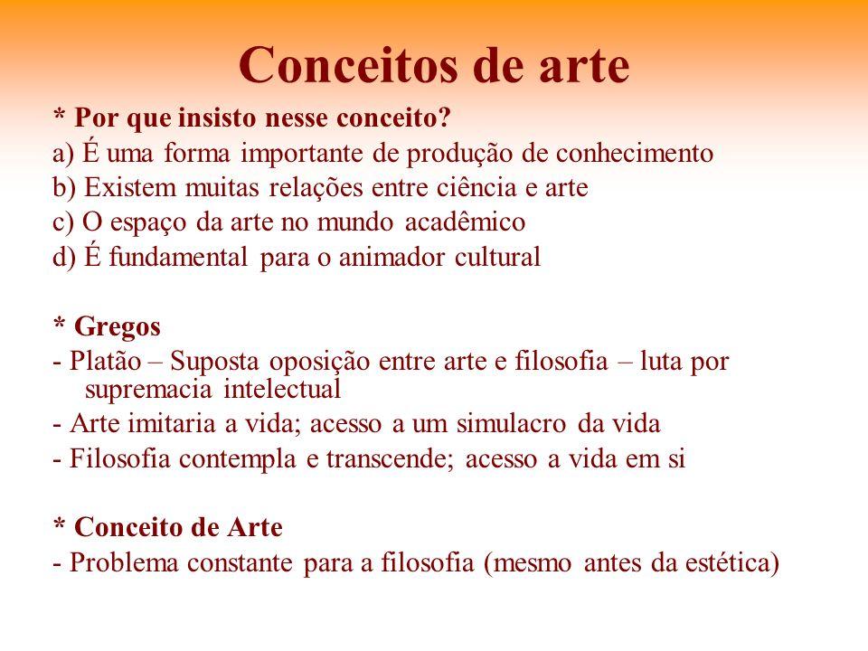 Conceitos de arte * Por que insisto nesse conceito