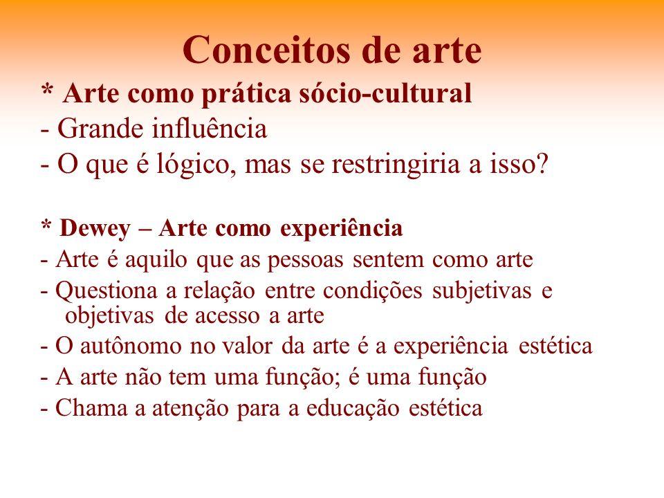 Conceitos de arte * Arte como prática sócio-cultural