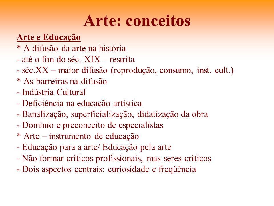 Arte: conceitos Arte e Educação * A difusão da arte na história