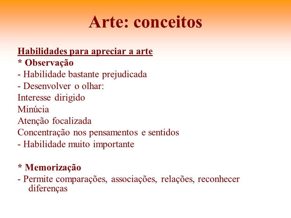 Arte: conceitos Habilidades para apreciar a arte * Observação