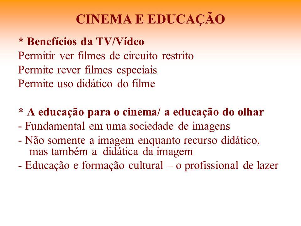 CINEMA E EDUCAÇÃO * Benefícios da TV/Vídeo