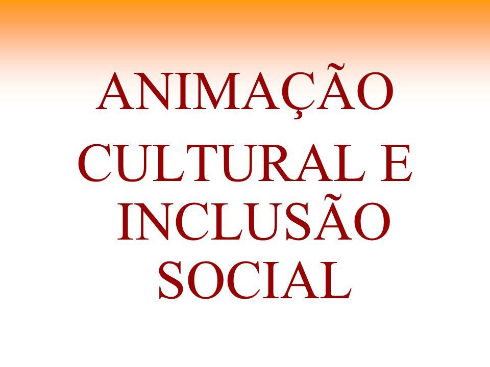 CULTURAL E INCLUSÃO SOCIAL