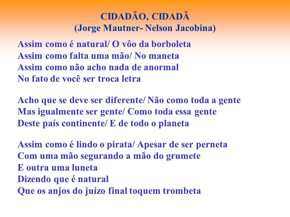 CIDADÃO, CIDADÃ (Jorge Mautner- Nelson Jacobina)