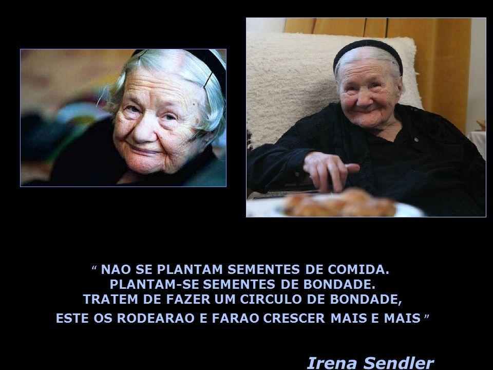 Irena Sendler NAO SE PLANTAM SEMENTES DE COMIDA.