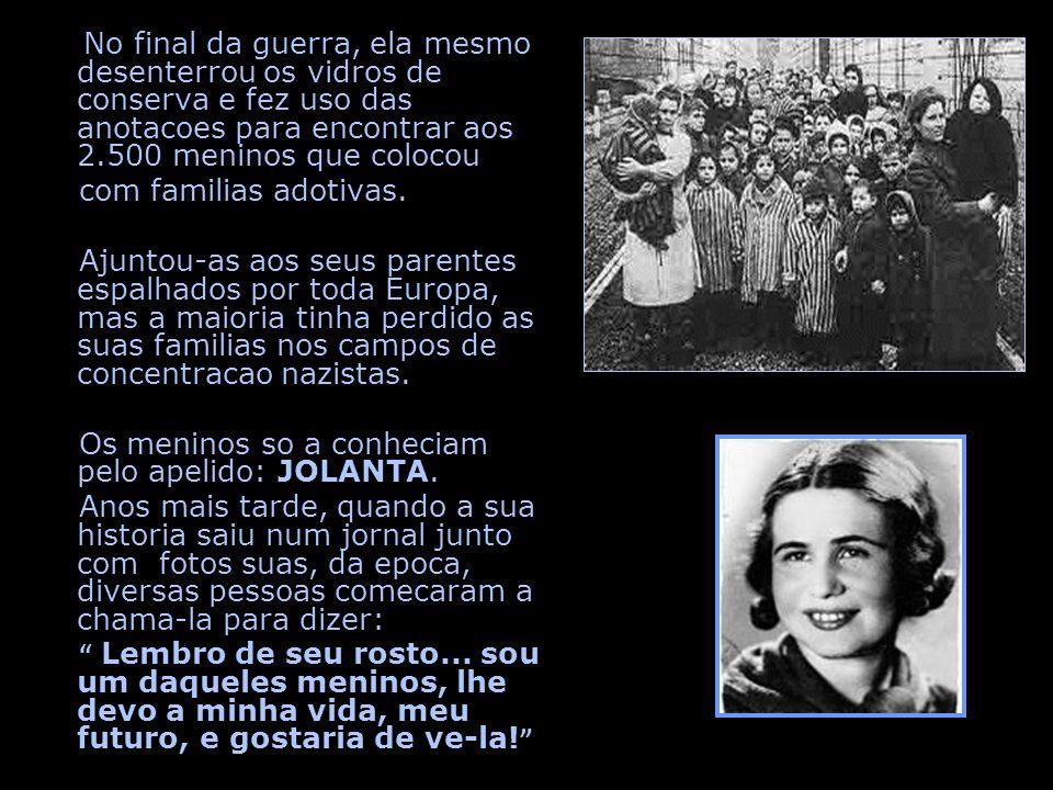 Os meninos so a conheciam pelo apelido: JOLANTA.