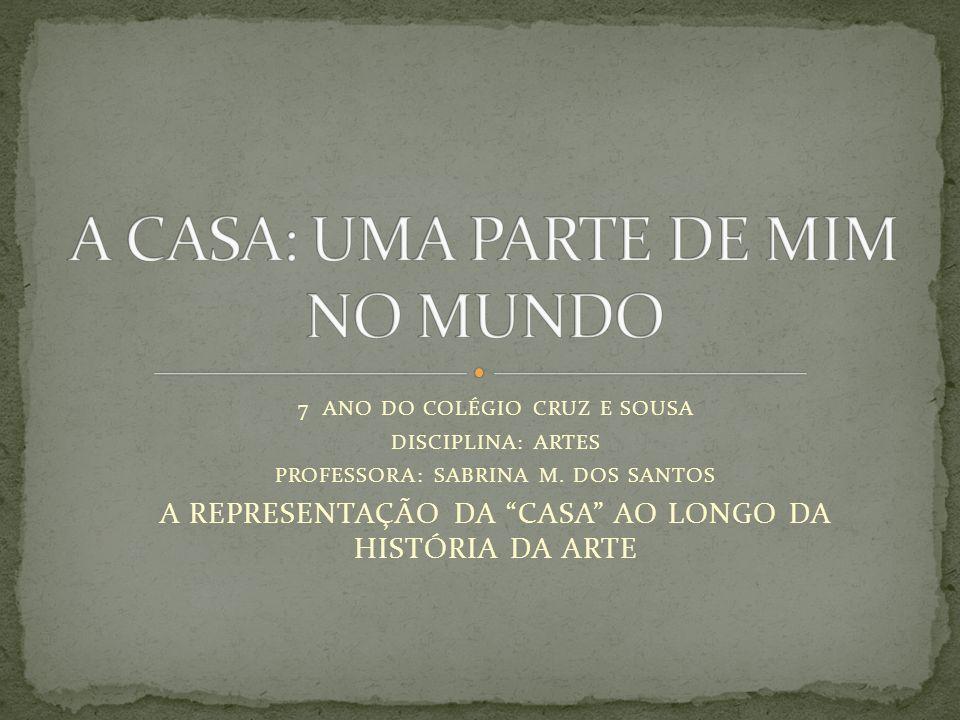 A CASA: UMA PARTE DE MIM NO MUNDO