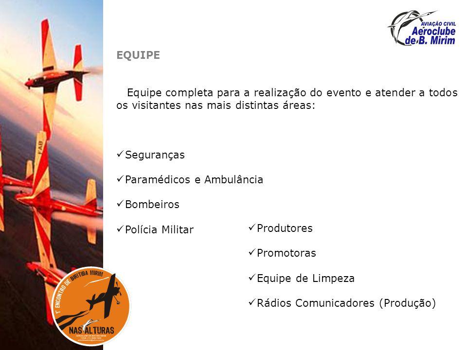 EQUIPE Equipe completa para a realização do evento e atender a todos os visitantes nas mais distintas áreas: