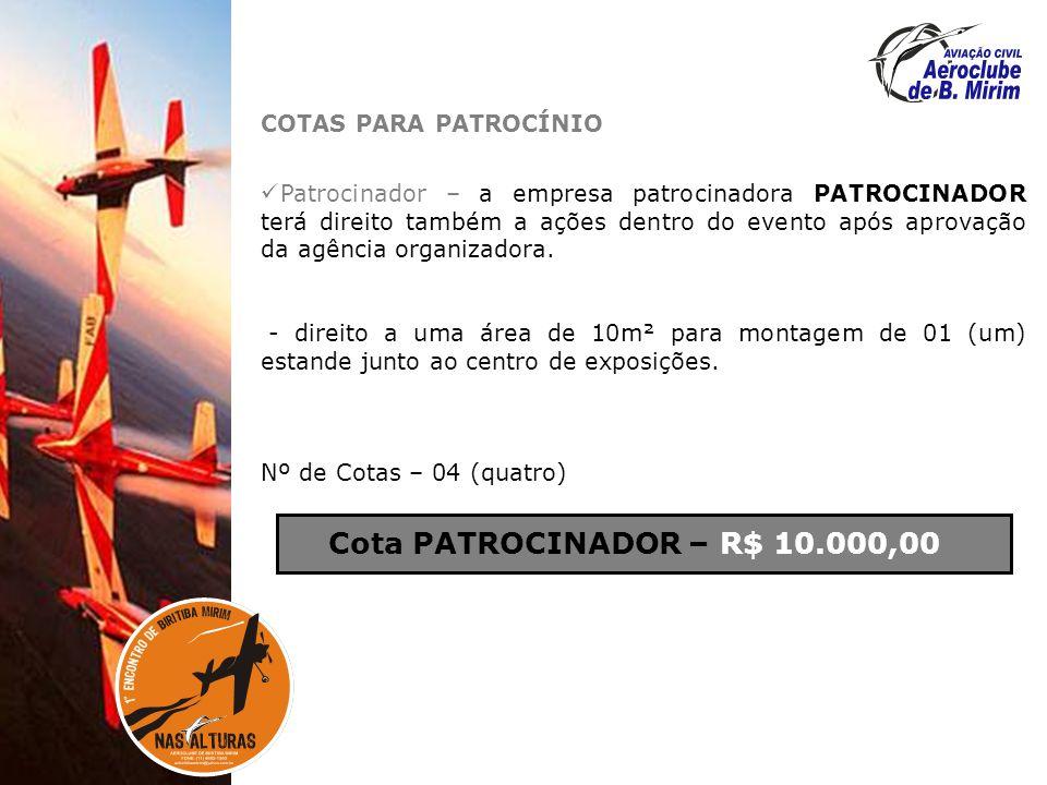 Cota PATROCINADOR – R$ 10.000,00 COTAS PARA PATROCÍNIO