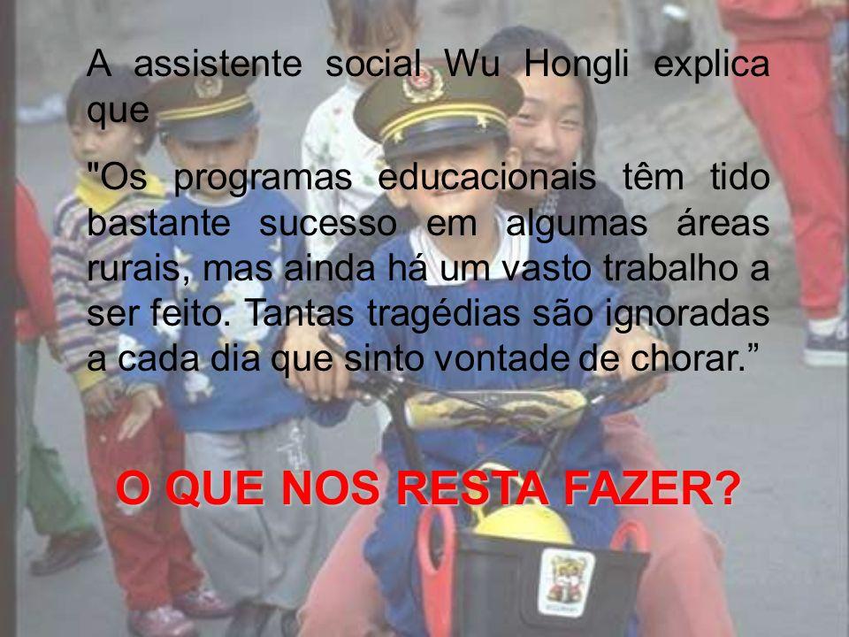 O QUE NOS RESTA FAZER A assistente social Wu Hongli explica que