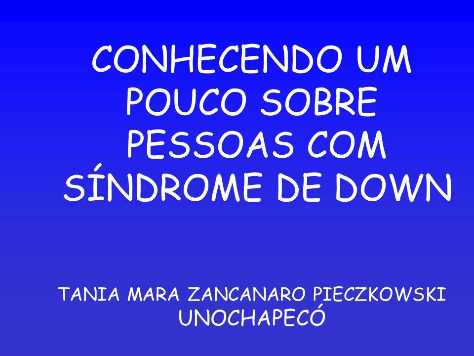 CONHECENDO UM POUCO SOBRE PESSOAS COM SÍNDROME DE DOWN