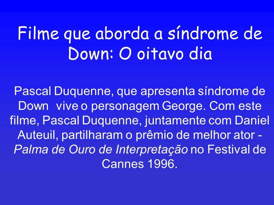 Filme que aborda a síndrome de Down: O oitavo dia