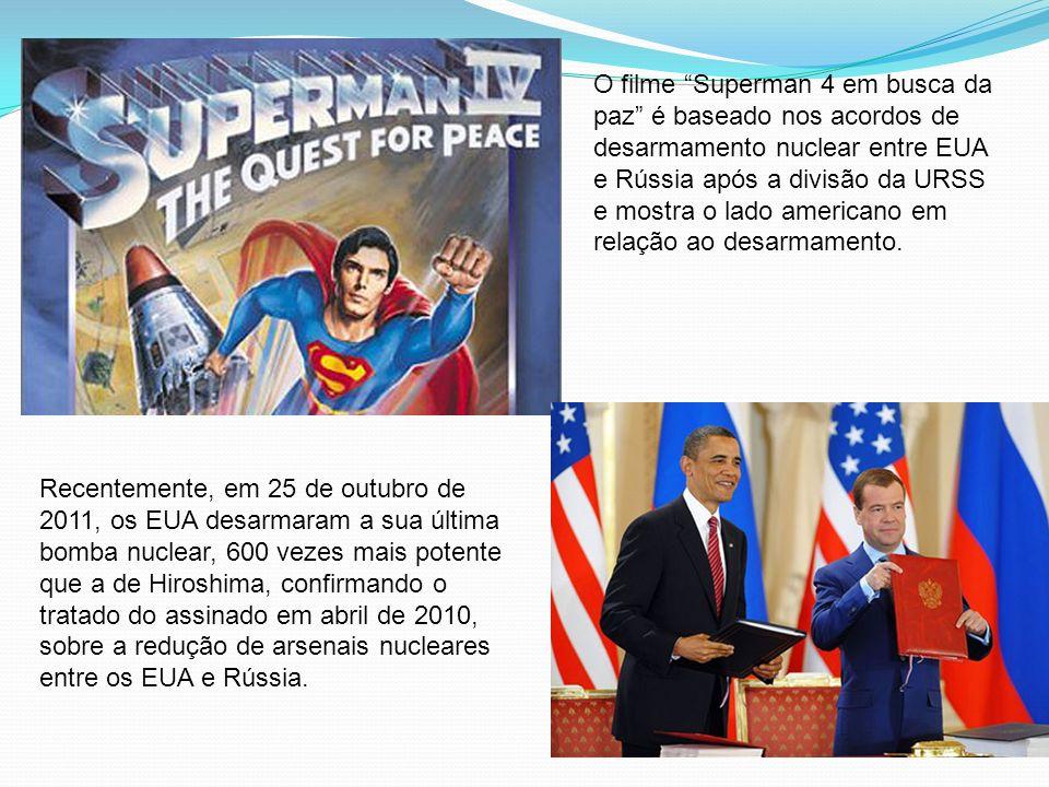 O filme Superman 4 em busca da paz é baseado nos acordos de desarmamento nuclear entre EUA e Rússia após a divisão da URSS e mostra o lado americano em relação ao desarmamento.