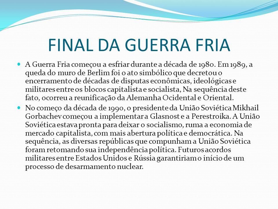 FINAL DA GUERRA FRIA