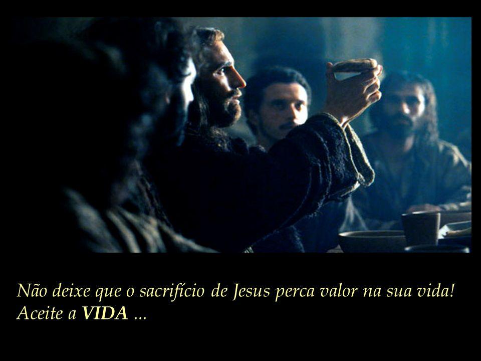 Não deixe que o sacrifício de Jesus perca valor na sua vida!