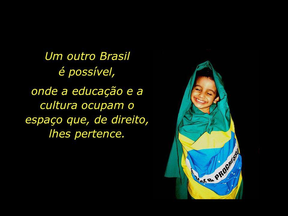 Um outro Brasil é possível,