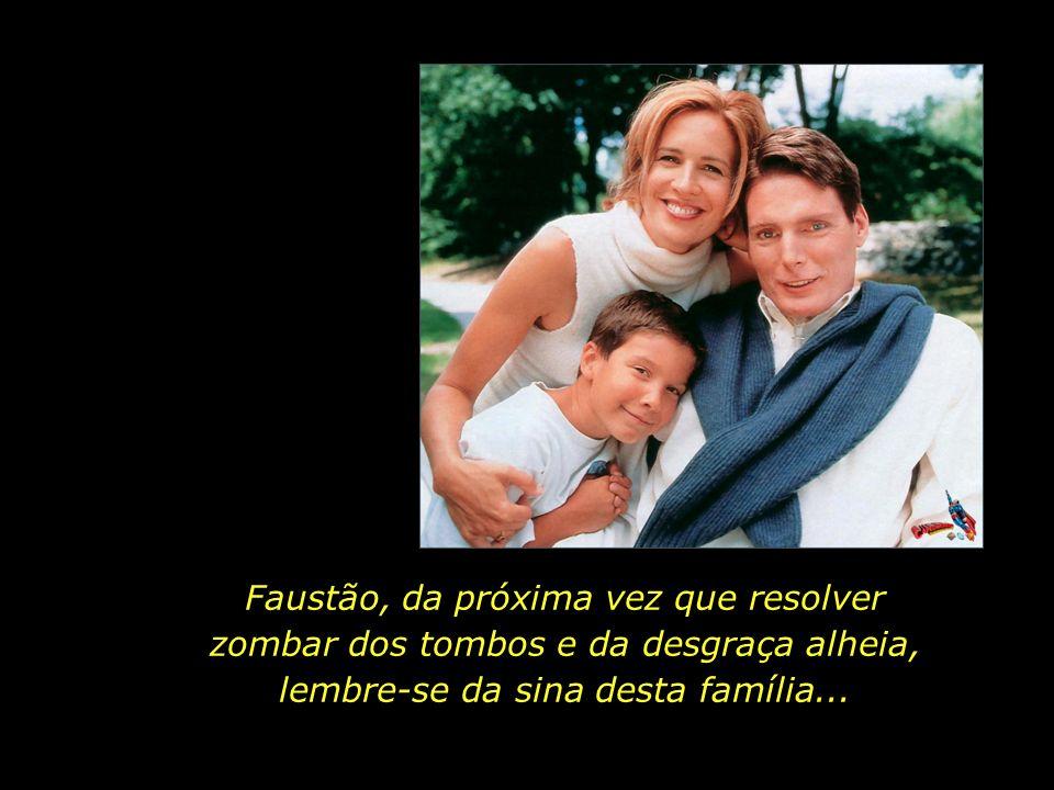 Faustão, da próxima vez que resolver zombar dos tombos e da desgraça alheia, lembre-se da sina desta família...