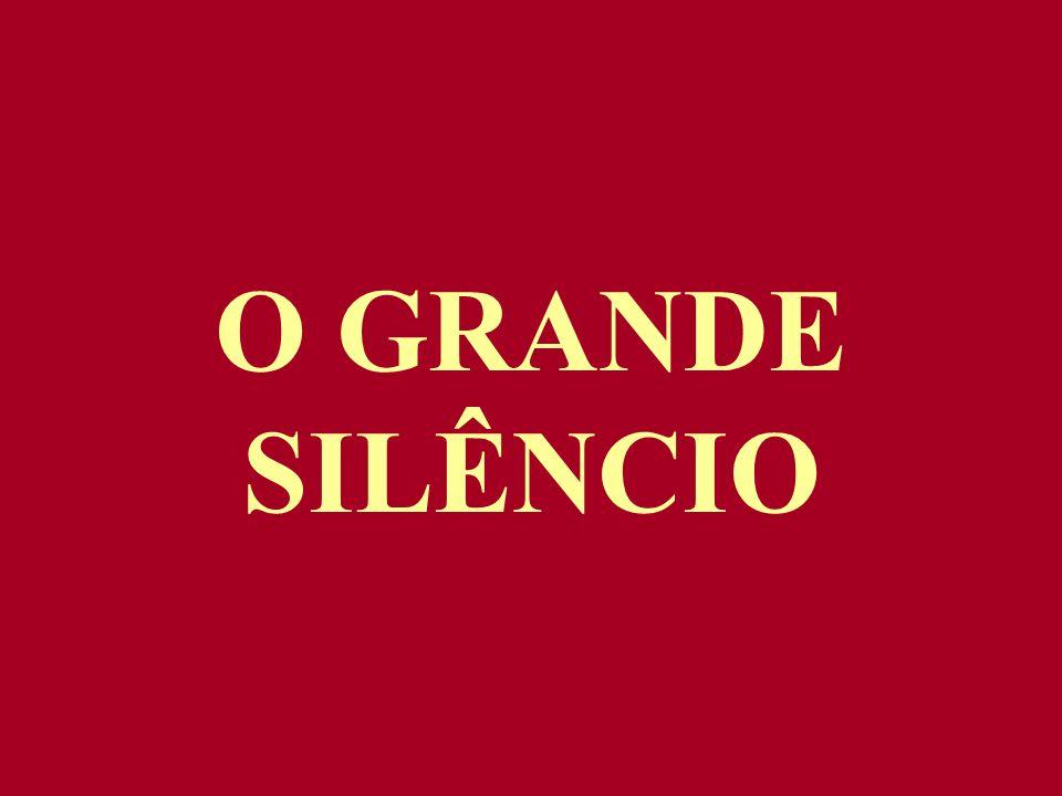 O GRANDE SILÊNCIO