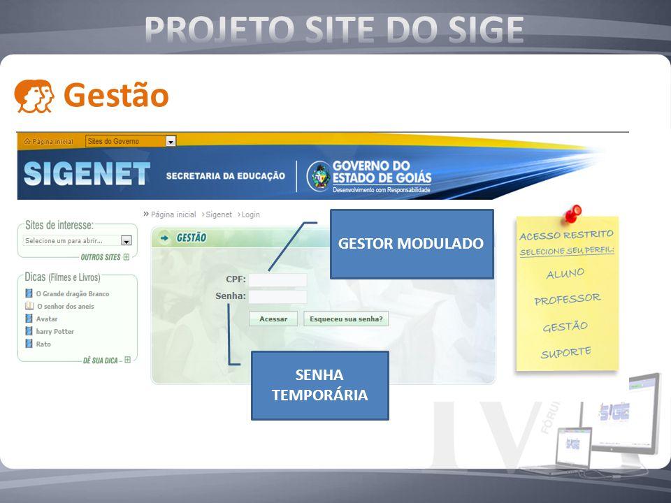 PROJETO SITE DO SIGE Gestão GESTOR MODULADO SENHA TEMPORÁRIA