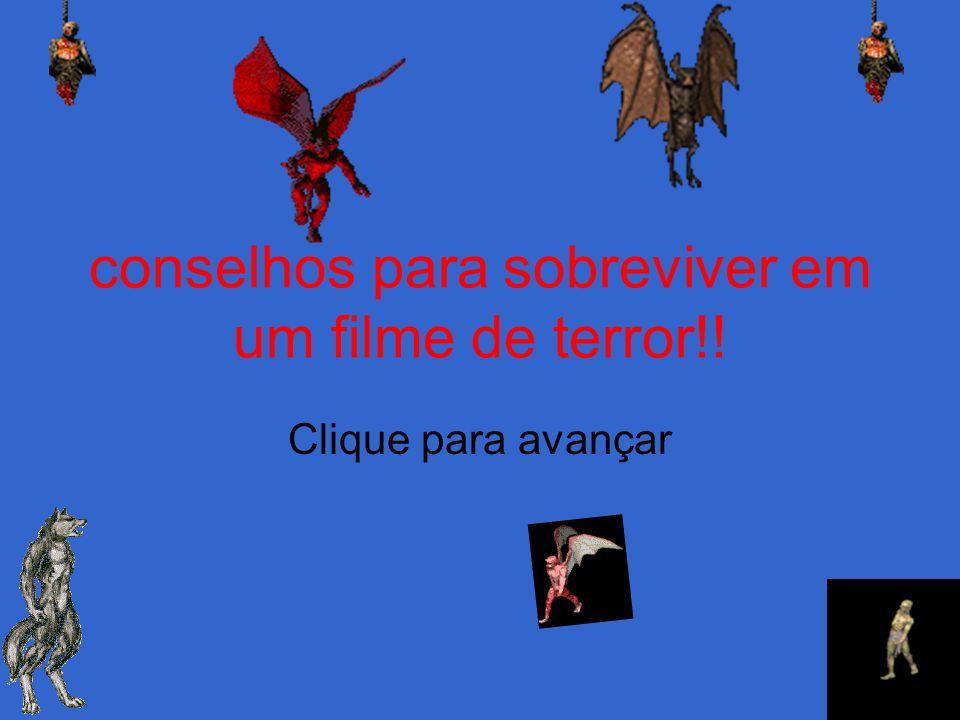 conselhos para sobreviver em um filme de terror!!