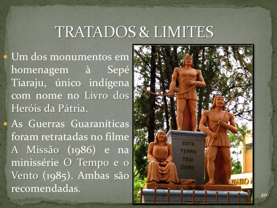 TRATADOS & LIMITES Um dos monumentos em homenagem à Sepé Tiaraju, único indígena com nome no Livro dos Heróis da Pátria.