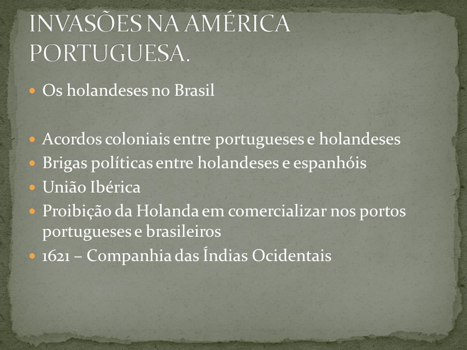 INVASÕES NA AMÉRICA PORTUGUESA.