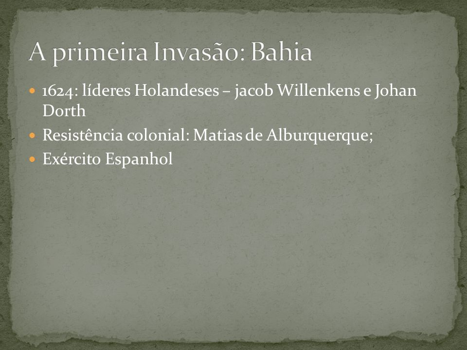 A primeira Invasão: Bahia