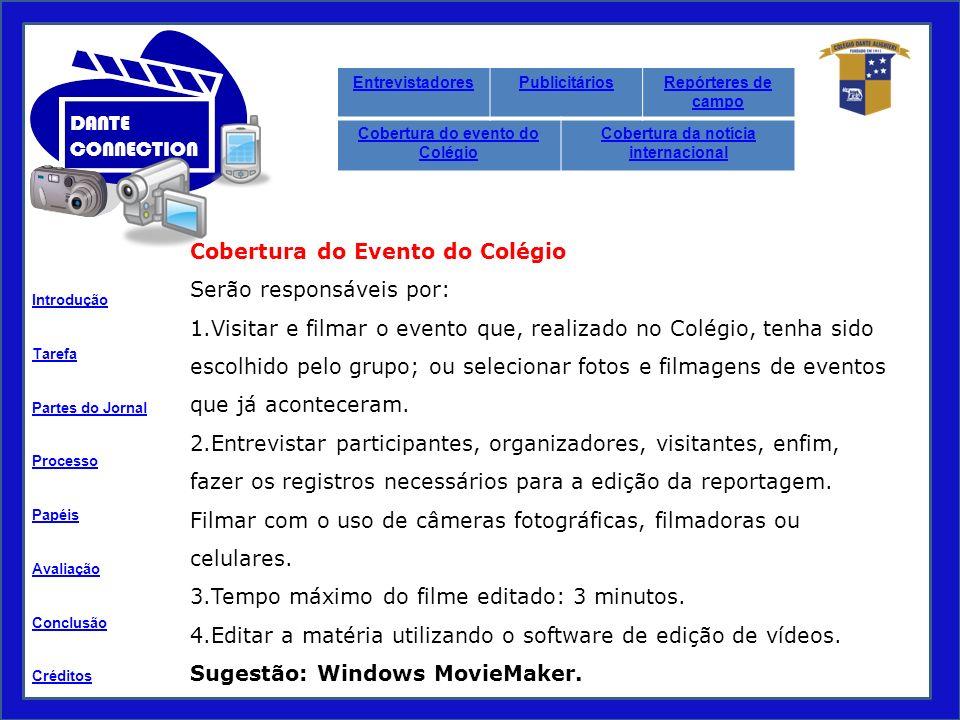 Cobertura do evento do Colégio Cobertura da notícia internacional