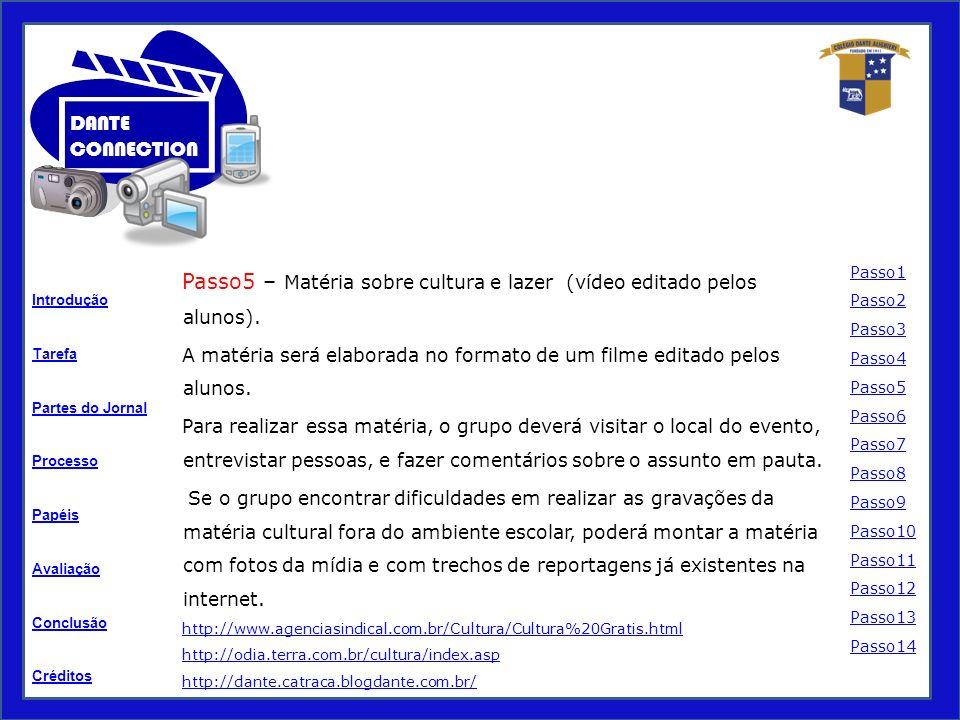 Passo5 – Matéria sobre cultura e lazer (vídeo editado pelos alunos).