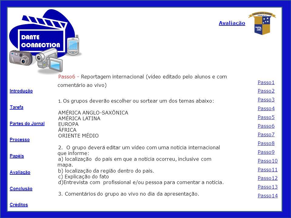 Avaliação Passo6 - Reportagem internacional (vídeo editado pelo alunos e com comentário ao vivo)