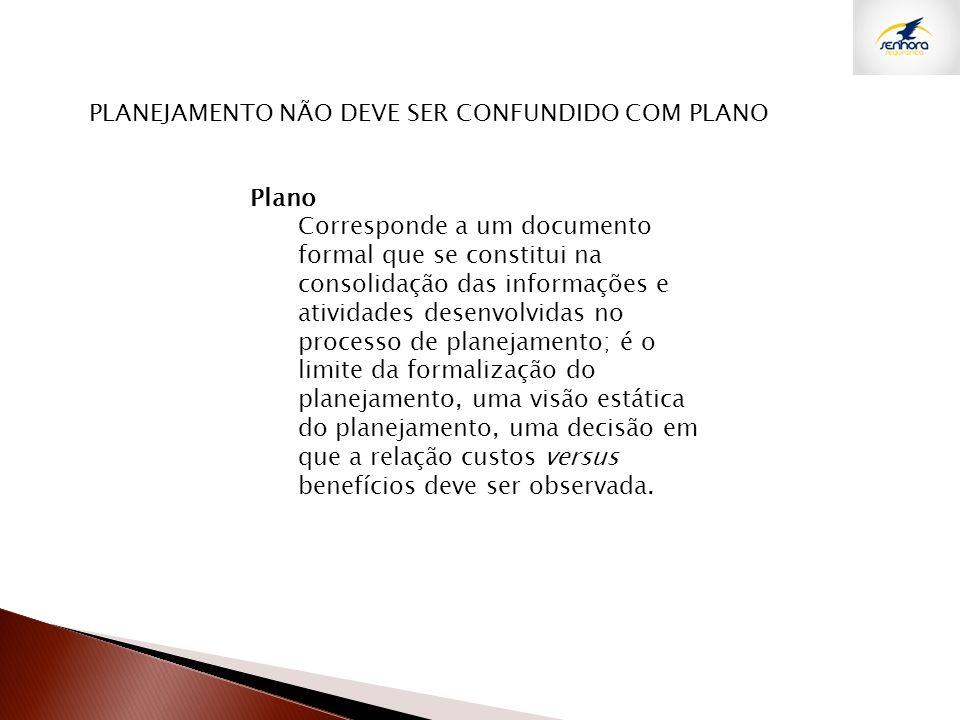 PLANEJAMENTO NÃO DEVE SER CONFUNDIDO COM PLANO