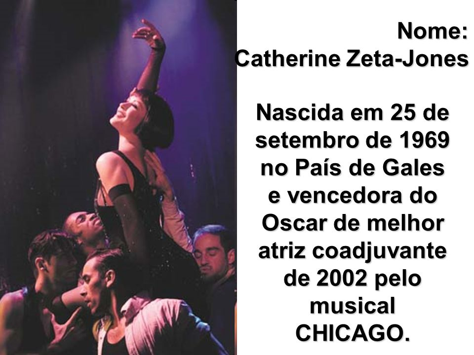 Nome: Catherine Zeta-Jones