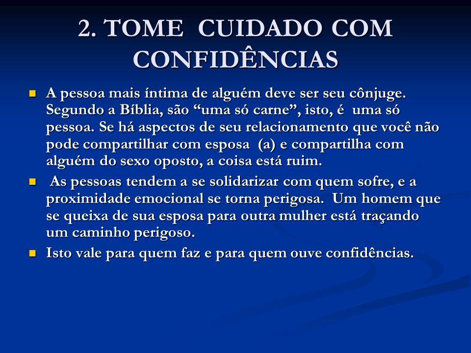 2. TOME CUIDADO COM CONFIDÊNCIAS