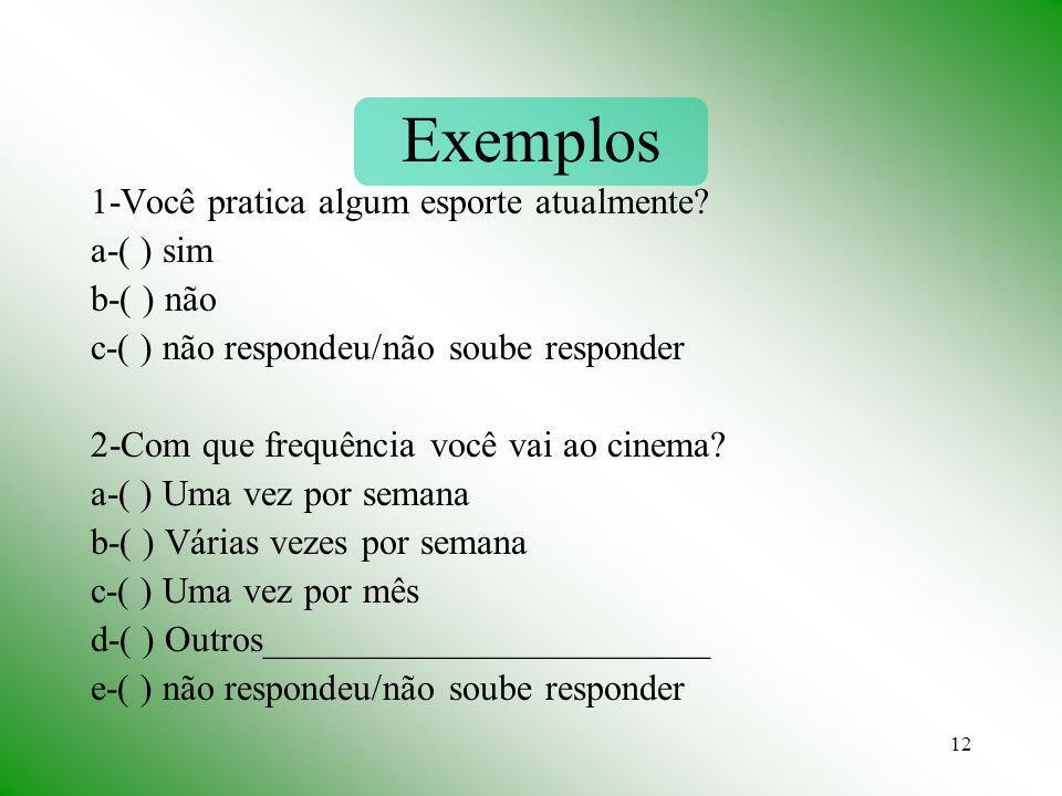 Exemplos 1-Você pratica algum esporte atualmente a-( ) sim b-( ) não
