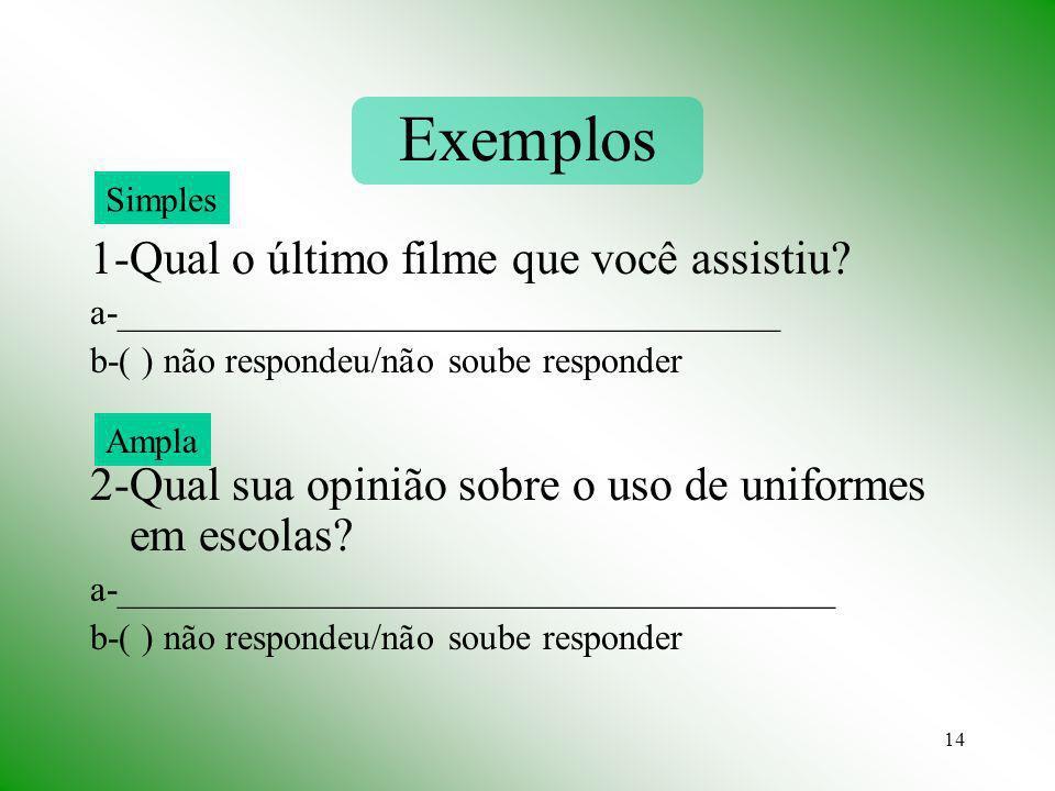 Exemplos 1-Qual o último filme que você assistiu