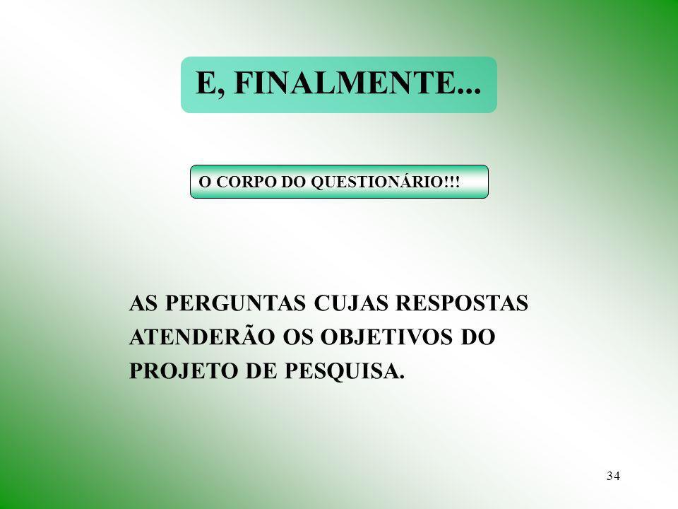 E, FINALMENTE... O CORPO DO QUESTIONÁRIO!!.
