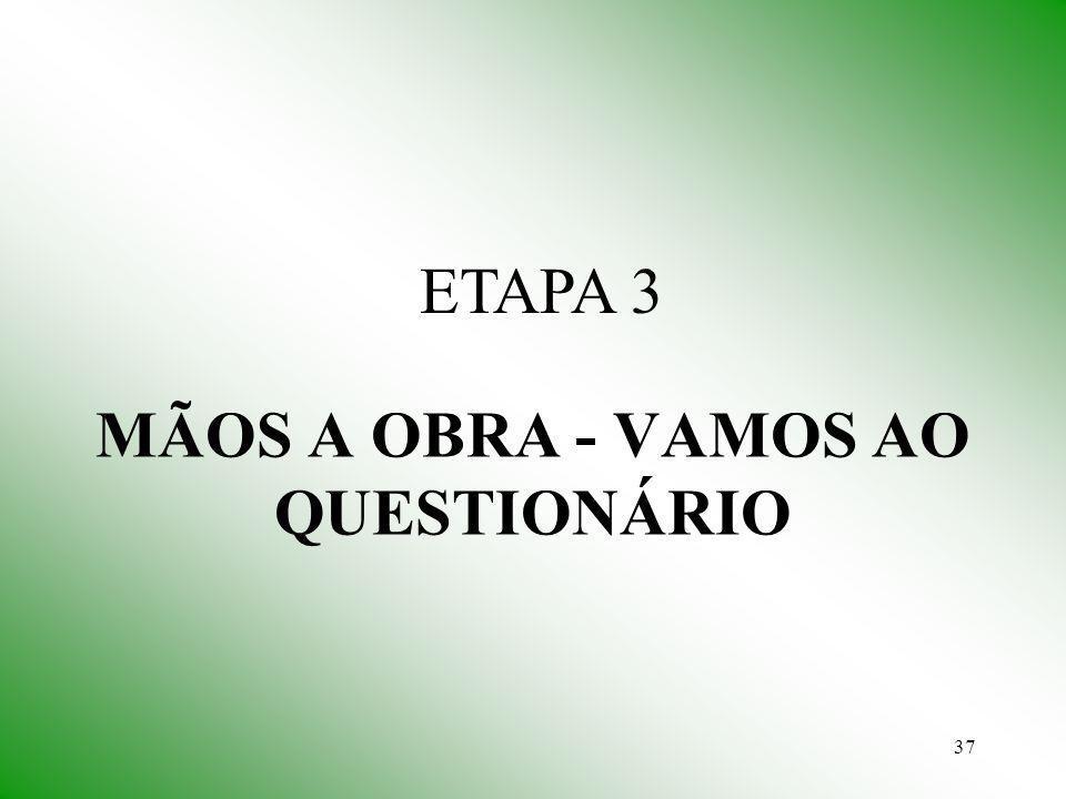 MÃOS A OBRA - VAMOS AO QUESTIONÁRIO