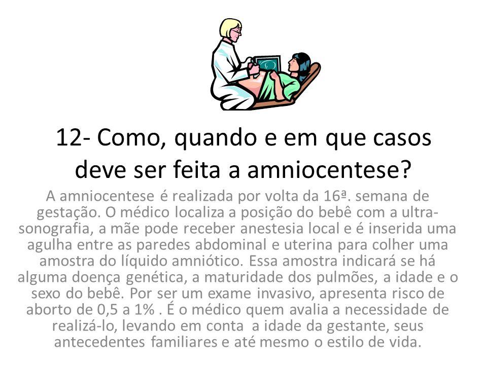 12- Como, quando e em que casos deve ser feita a amniocentese