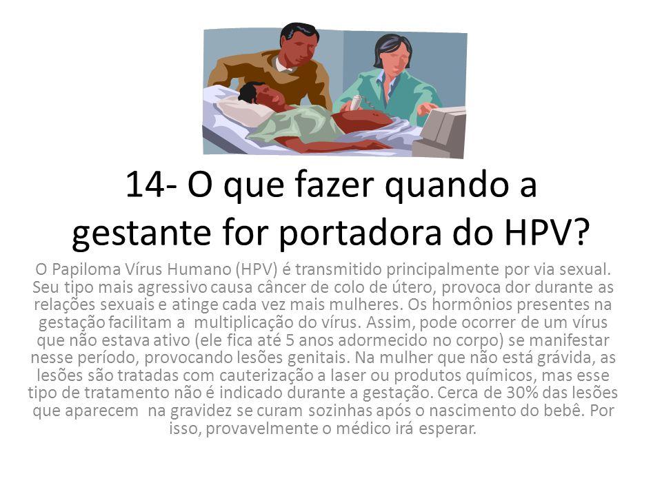 14- O que fazer quando a gestante for portadora do HPV