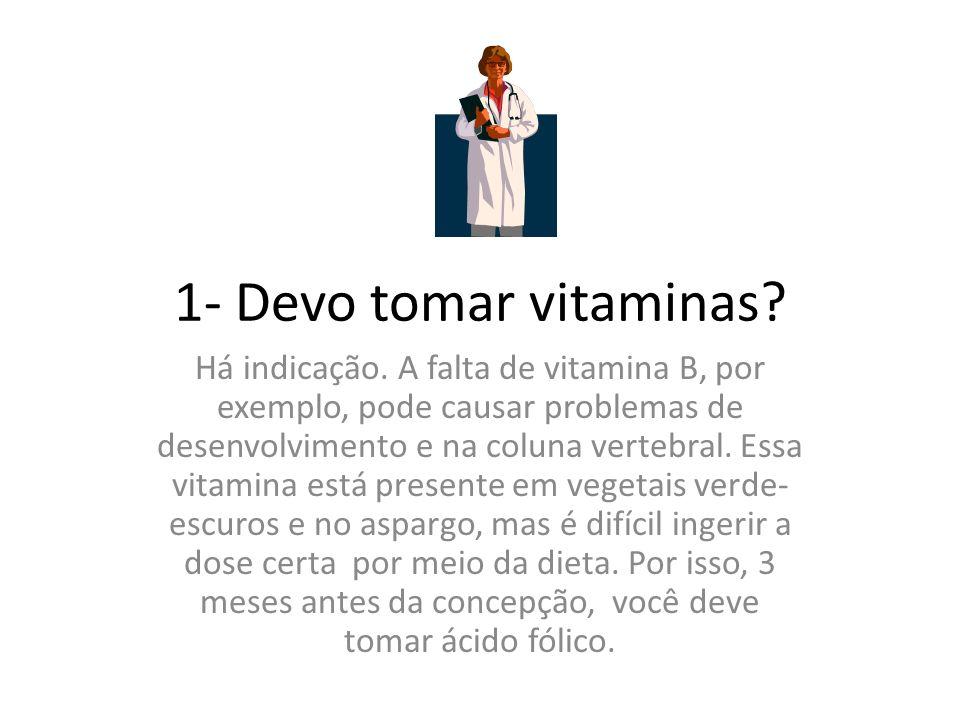 1- Devo tomar vitaminas